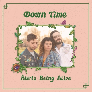 DownTime-HurtsBeingAlive-AlbumCover