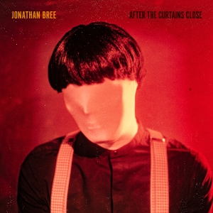 jonathan-bree-after-the-curtains-close-album-cover
