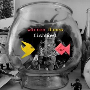 warren-dunes-fishbowl-album-single-cover
